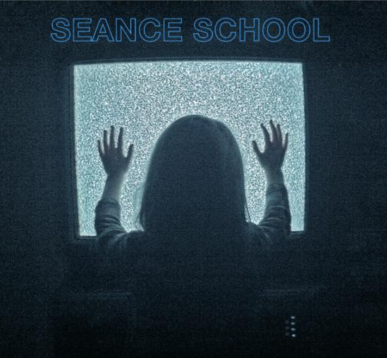 SEANCE SCHOOL